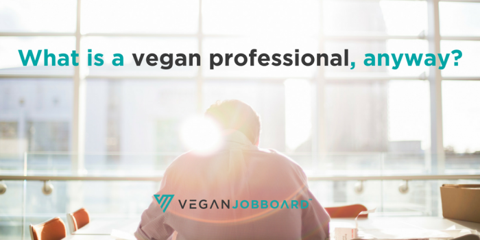 What is a Vegan Professional, Anyway?