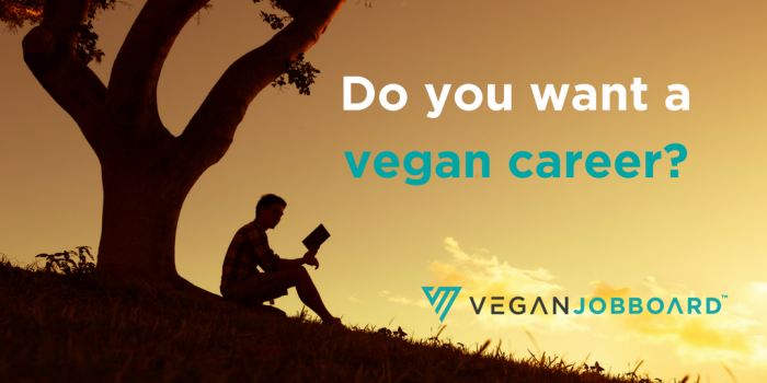 Want a vegan career? Turn your passion into your dream career!